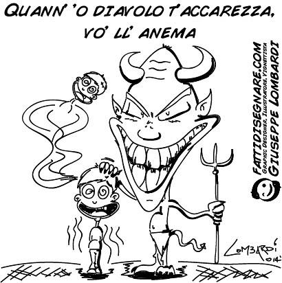 Quann' 'o diavolo t'accarezza, vo' ll' ànema by Giuseppe Lombardi