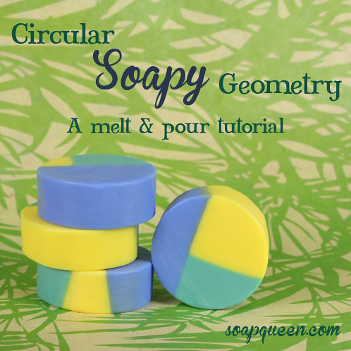 Circular Soapy Geometry Melt and Pour Tutorial