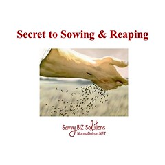 Secret to Sowing & Reaping