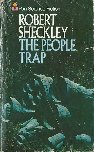 The People Trap by Robert Sheckley. Pan 1972. Cover artist Chris Foss