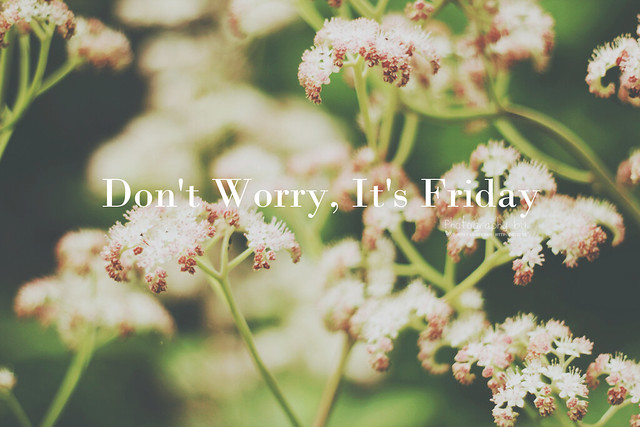 Don't Worry, It's Friday