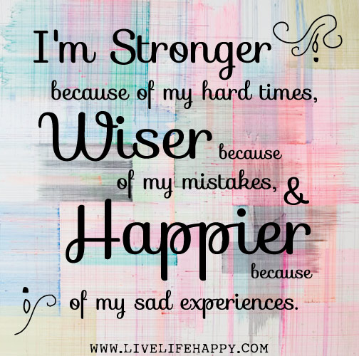 I'm Stronger Because Of My Hard Times