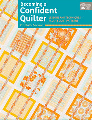 Becoming a Confident Quilter - my book, due out September 2013