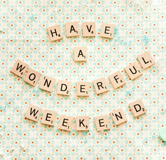 Have a wonderfulweekend