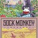 "Sock Monkey Treasury: A ""Tony Millionaire's Sock Monkey"" Collection by Tony Millionaire"