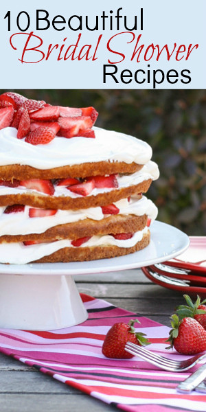 10 Beautiful Bridal Shower Recipes