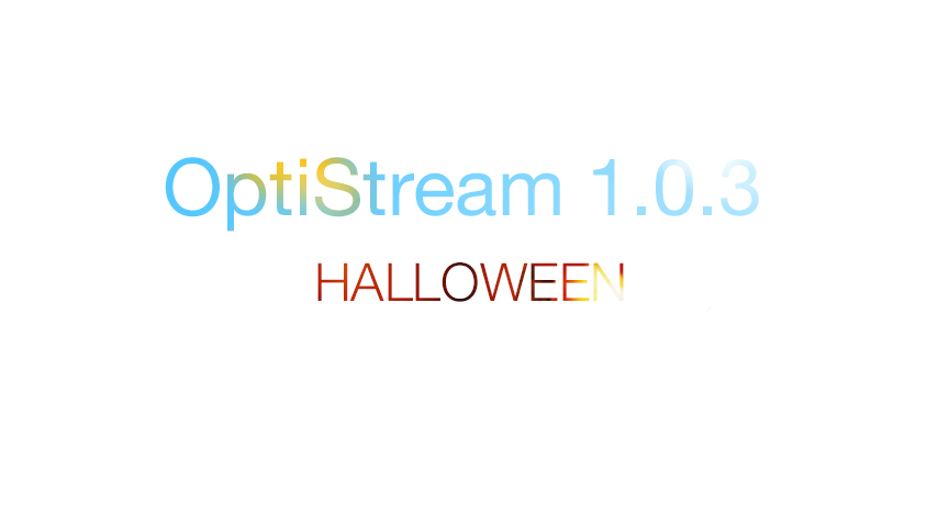 OptiStream 1.0.3 - Halloween