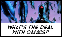 What's the deal with OMACs?