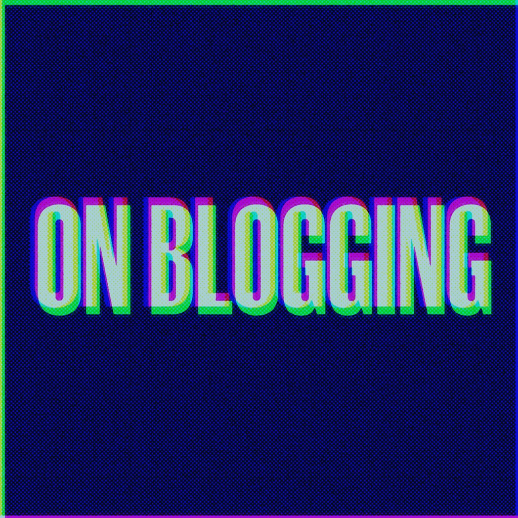 ON BLOGGING
