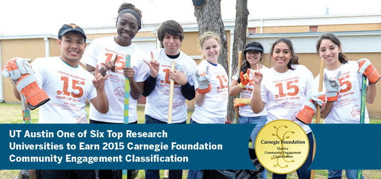 UT Austin One of Six Top Universities to Earn 2015 Carnegie Foundation Community Engagement Classification