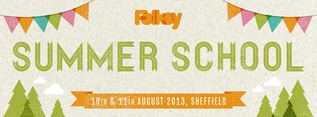 The Folksy Summer School, 10th & 11th August 2013, Sheffield, UK. | Emma Lamb
