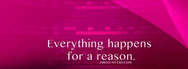 Everything Happens For A Reason Facebook Cover Photo