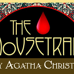 The Mousetrap by Agatha Christie - January 28 - February 23, 2014