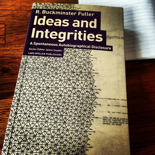 R. Buckminster Fuller, Ideas and Integrities #iamreading