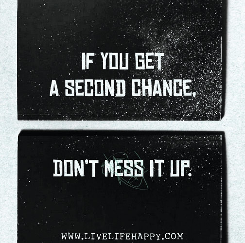 """Messed Up Life Quotes: """"If You Get A Second Chance, Don't Mess It Up."""""""