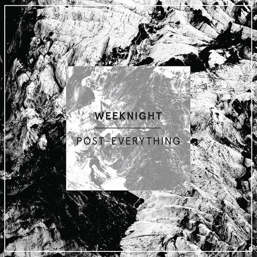 Weeknight - Post-Everything