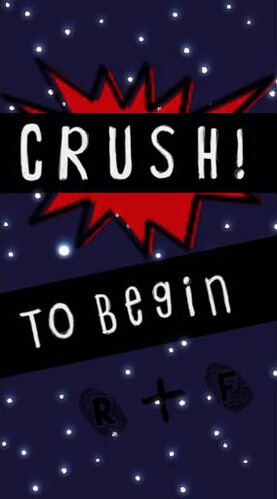 Crush! Screenshot 1