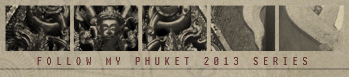 Follow My Phuket 2013 Series