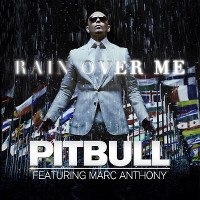 Pitbull – Rain Over Me (feat. Marc Anthony)