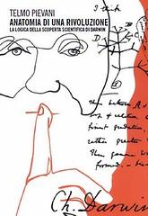 Anatomia di una rivoluzione. La logica della scoperta scientifica di Darwin