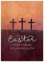 Easter 2015 - Together in mourning & joy