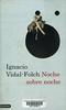 Ignacio Vidal-Folch, Noche sobre noche