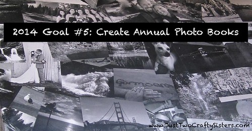 Goal #5- Create Annual Photo Books