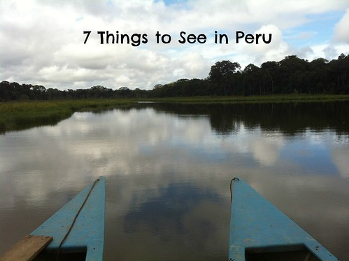 7 things to see in Peru