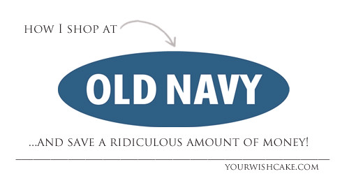 How to save money at Old Navy | yourwishcake.com