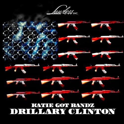 Katie Got Bandz (@KatieGotBandz) -- Drillary Clinton (Mixtape)