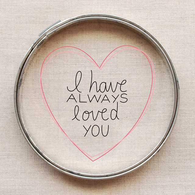 I Have Always Loved You Embroidery Pattern