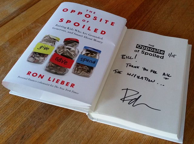 Bill's Copy of The Opposite of Spoiled Signed by Ron Lieber