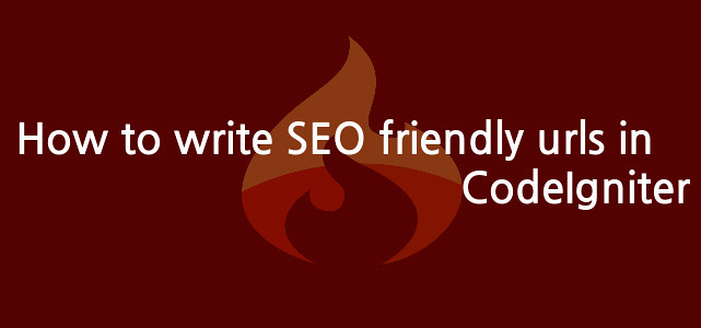 How to write SEO friendly urls in CodeIgniter by Anil Kumar Panigrahi