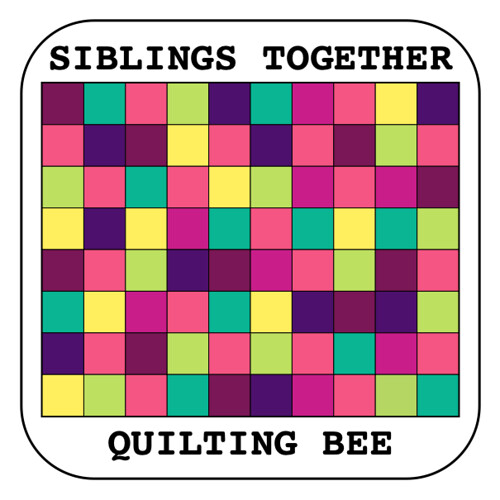 Siblings Together Quilting Bee