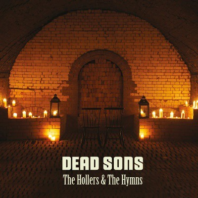 Dead Sons - The Hollers And The Hymns