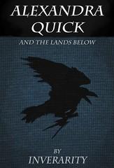 Alexandra Quick and the Lands Below