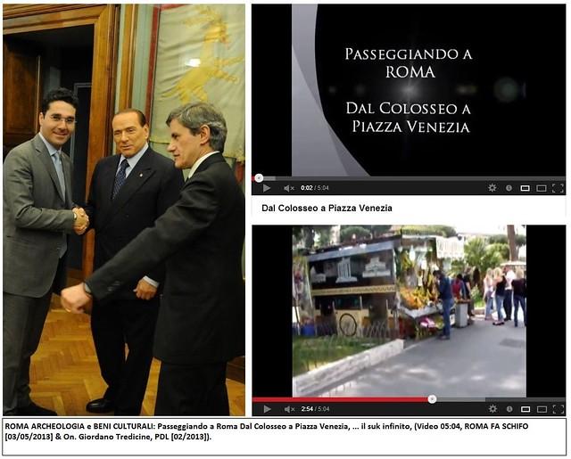 ROMA ARCHEOLOGIA e BENI CULTURALI: Passeggiando a Roma Dal Colosseo a Piazza Venezia, il suk infinito, (Video 05:04, ROMA FA SCHIFO [03/05/2013] & On. Giordano Tredicine, PDL [02/2013]).