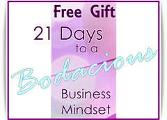 free gift bodacious businss mindset