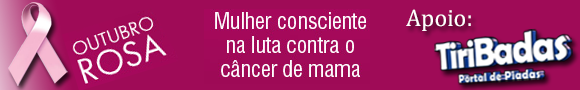 Portal TiriBadas apóia a campanha Outubro Rosa