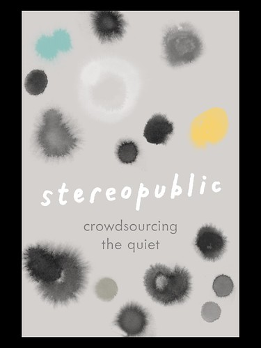 Stereopublic: Crowdsourcing the quiet