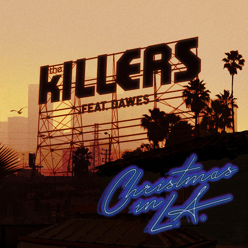 The Killers - Christmas In L.A. (Feat. Dawes)