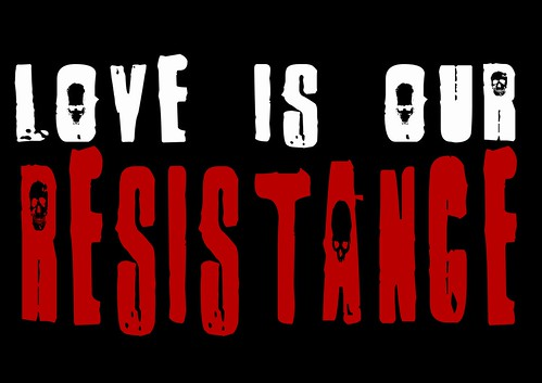 Love is our resistance by Teacher Dude's BBQ