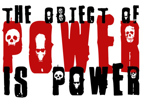 The object of power is power - Orwellian poster by Teacher Dude's BBQ