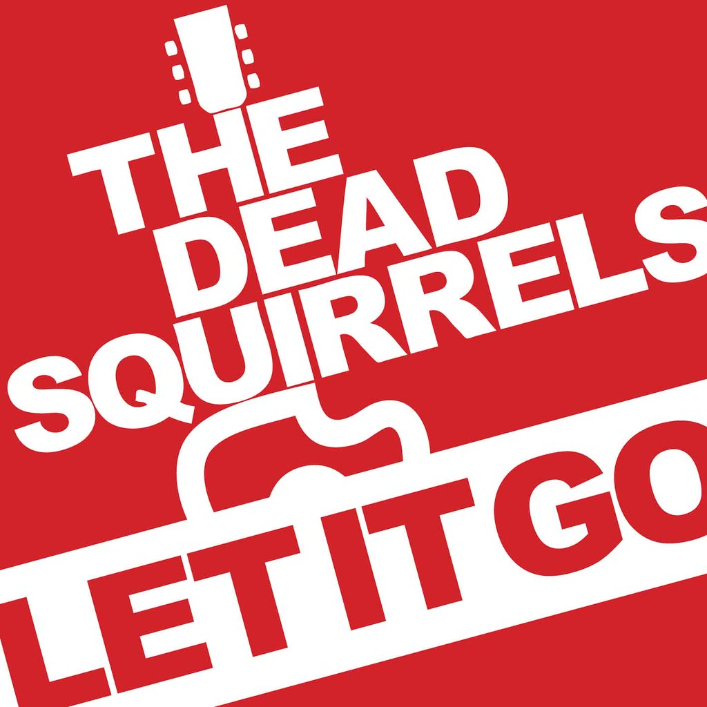 Let It Go by The Dead Squirrels