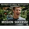 La misión ha sido un éxito me informa mi amigo Mark... whatsapp no funciona ahora todo el mundo el facebook. #whatsapp #facebook