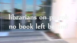 librarians on patrol: no book left behind