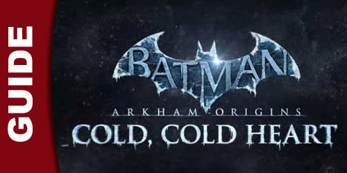 Batman Arkham Origins – Cold Cold Heart Wiki Guide