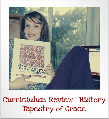 Curriculum Review :  Tapestry of Grace for History