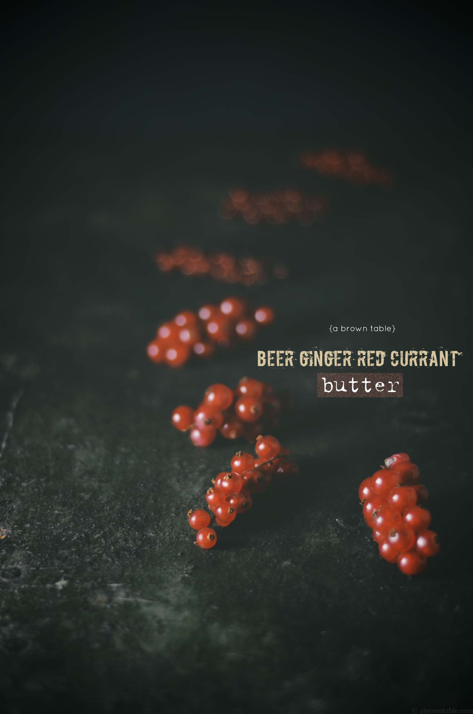 red currants for beer ginger butter