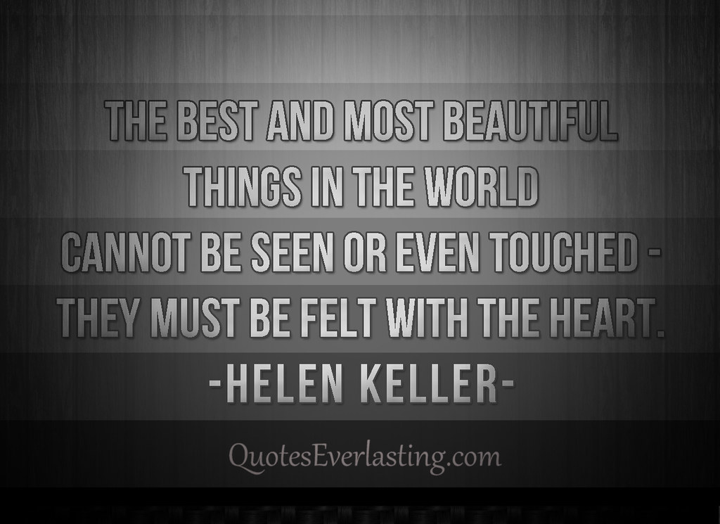 "The Best And Most Beautiful Things In The World Cannot Be: ""The Best And Most Beautiful Thing Sin The World Cannot Be"
